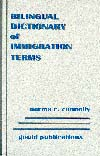 Legal Magazines & Periodicals Bilingual Dictionary of Immigration Terms--English/Spanish